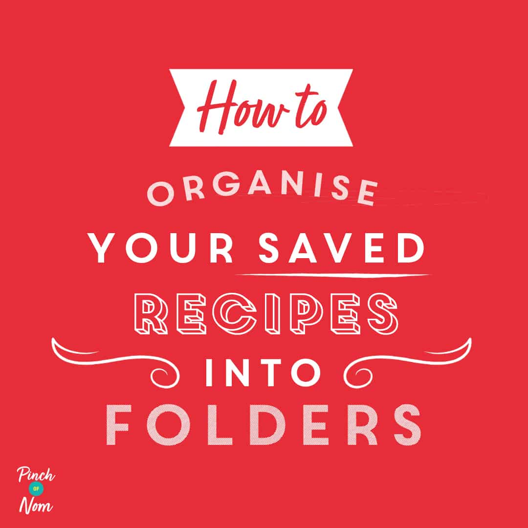 How to organise your saved recipes into folders pinchofnom.com