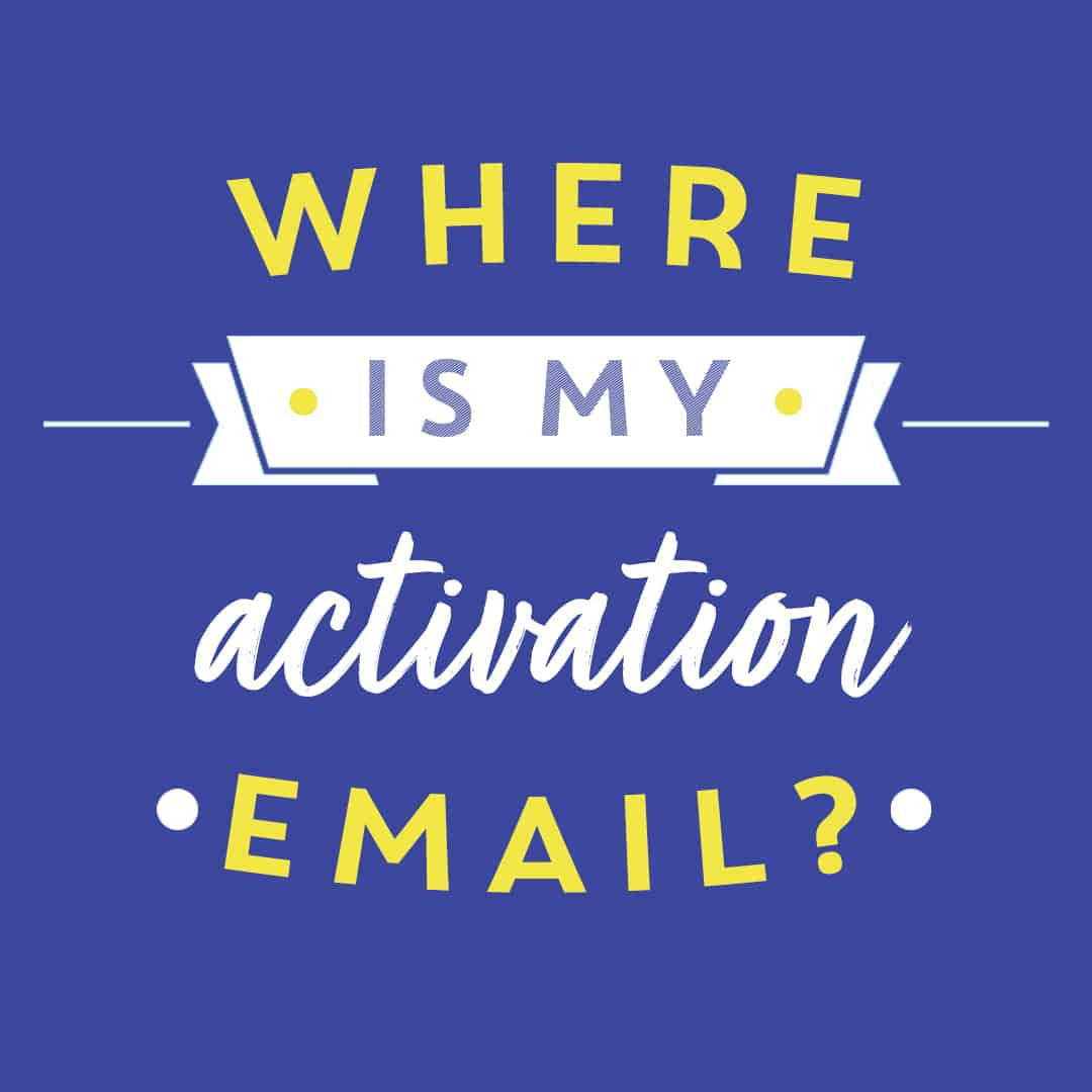 Where is my activation email featured
