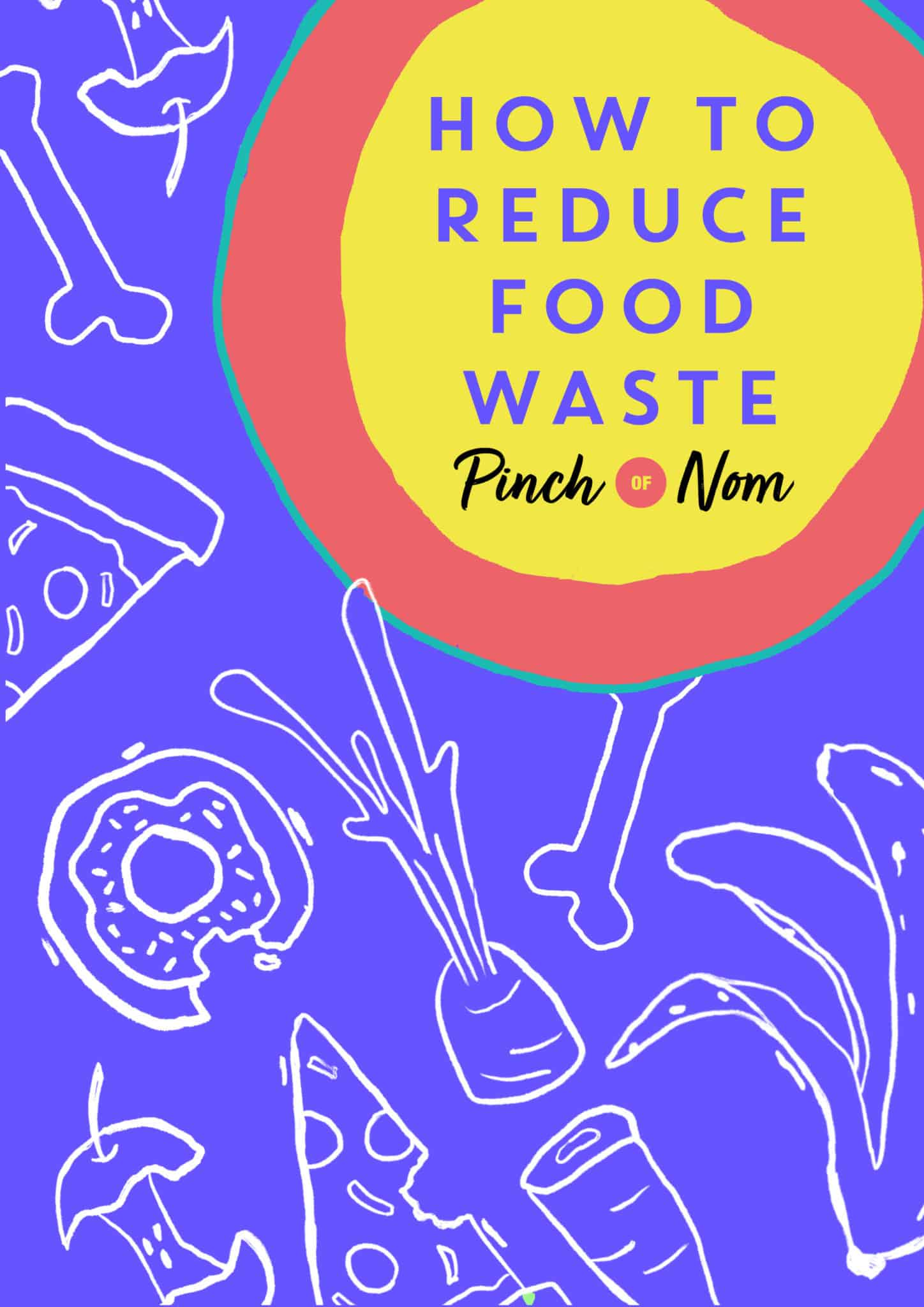 How to reduce food waste | Pinch of Nom Slimming Recipes