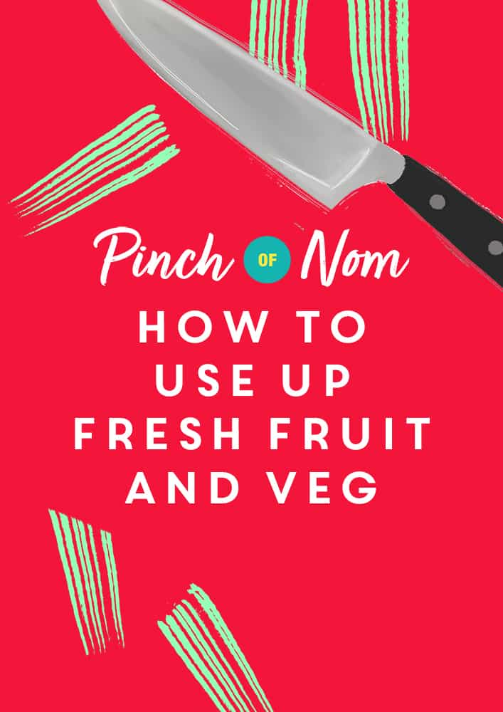 How to use up fresh fruit and veg - Pinch of Nom Slimming Recipes