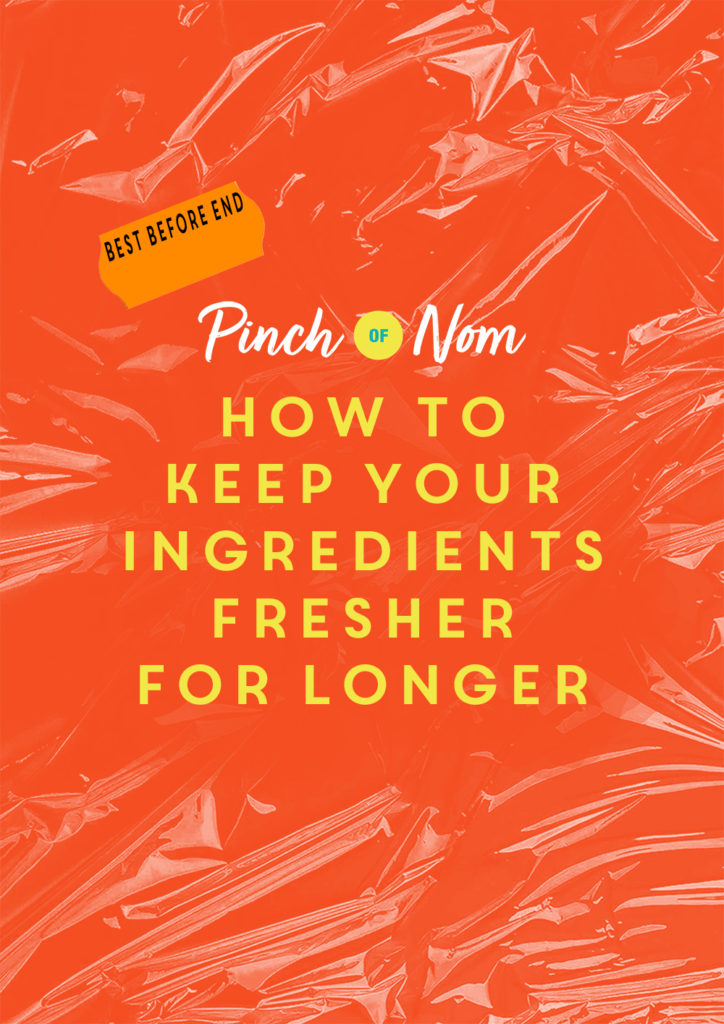 How to keep your food fresher for longer - Pinch of Nom Slimming Recipes