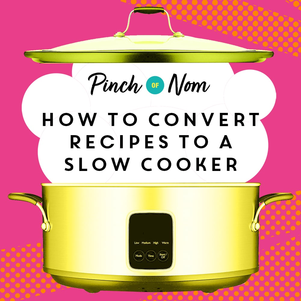 How to Convert Recipes to a Slow Cooker - Pinch of Nom Slimming Recipes