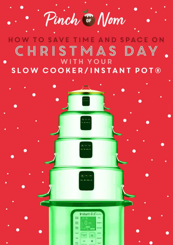 How to save time and space on christmas day with your slow cooker instant pot - Pinch of Nom Slimming Recipes