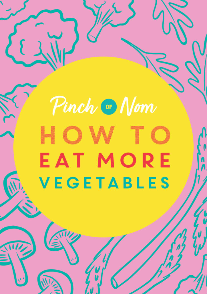 How to Eat More Vegetables - Pinch of Nom Slimming Recipes