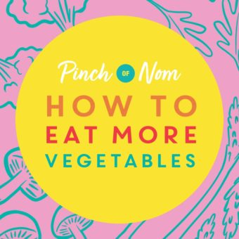 How to Eat More Vegetables pinchofnom.com