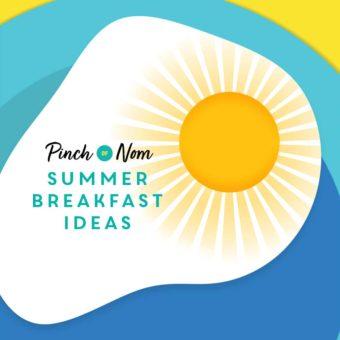 12 Healthy Summer Breakfast Ideas pinchofnom.com
