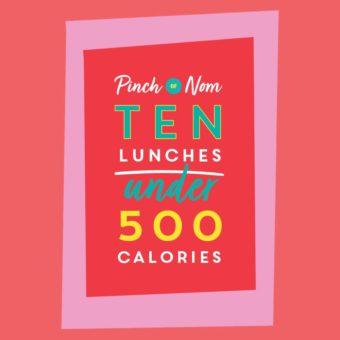 Ten Lunches Under 500 Calories pinchofnom.com