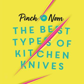 The Best Types of Kitchen Knives pinchofnom.com