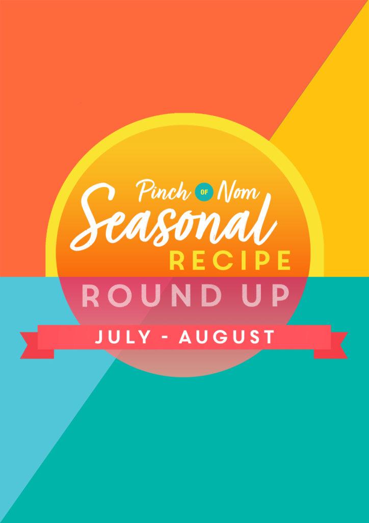 Seasonal Recipe Roundup: July & August - Pinch of Nom Slimming Recipes