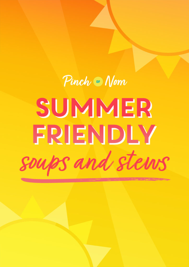 Summer Friendly Soups and Stews - Pinch of Nom Slimming Recipes