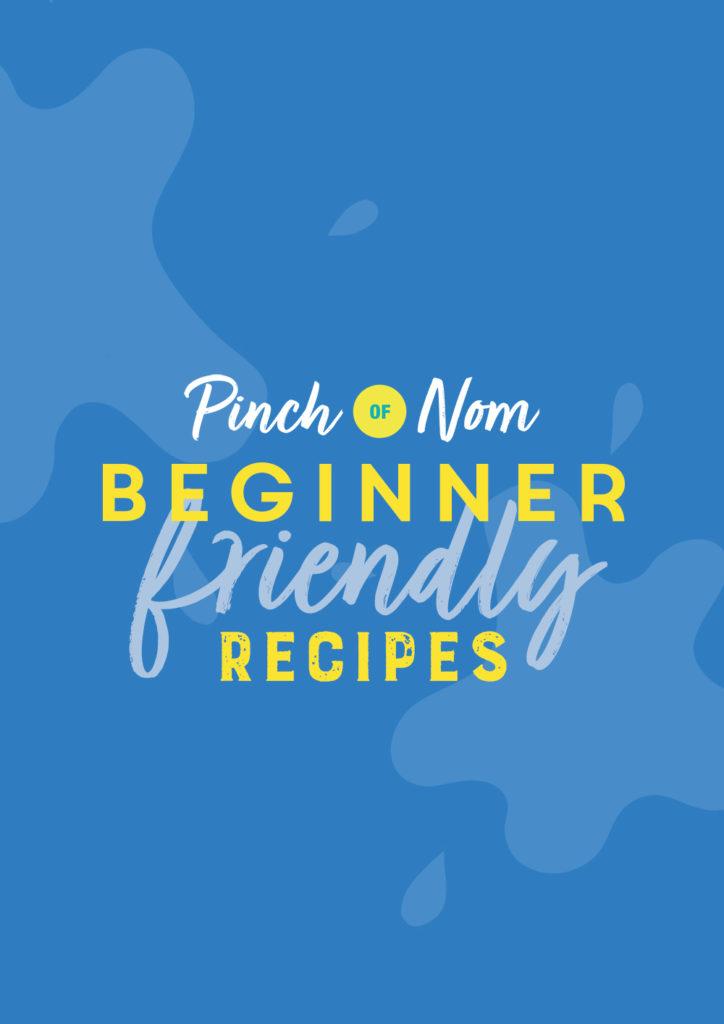 Beginner Friendly Recipes - Pinch of Nom Slimming Recipes