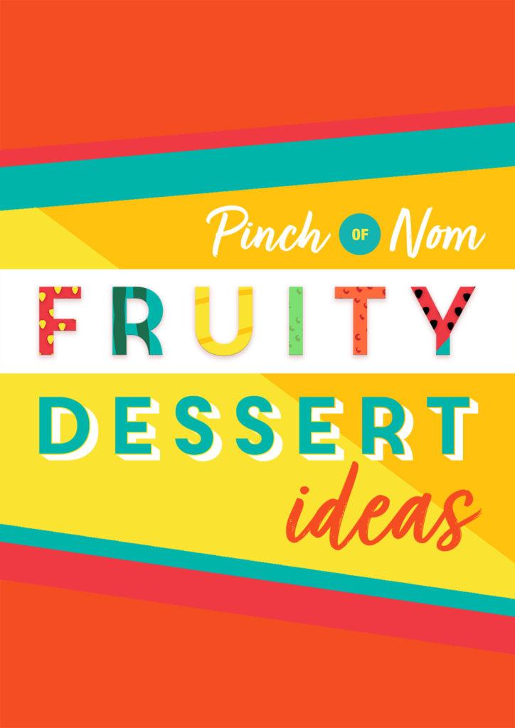 Fruity Dessert Ideas - Pinch of Nom Slimming Recipes