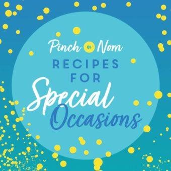 Recipes for Special Occasions pinchofnom.com