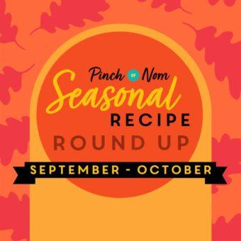 Seasonal Recipe Round Up: September - October pinchofnom.com