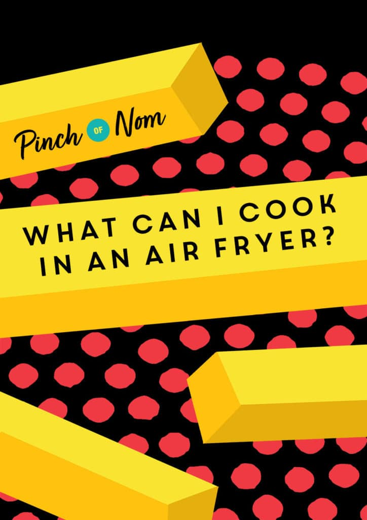 What Can I Cook in an Air Fryer - Pinch of Nom Slimming Recipes