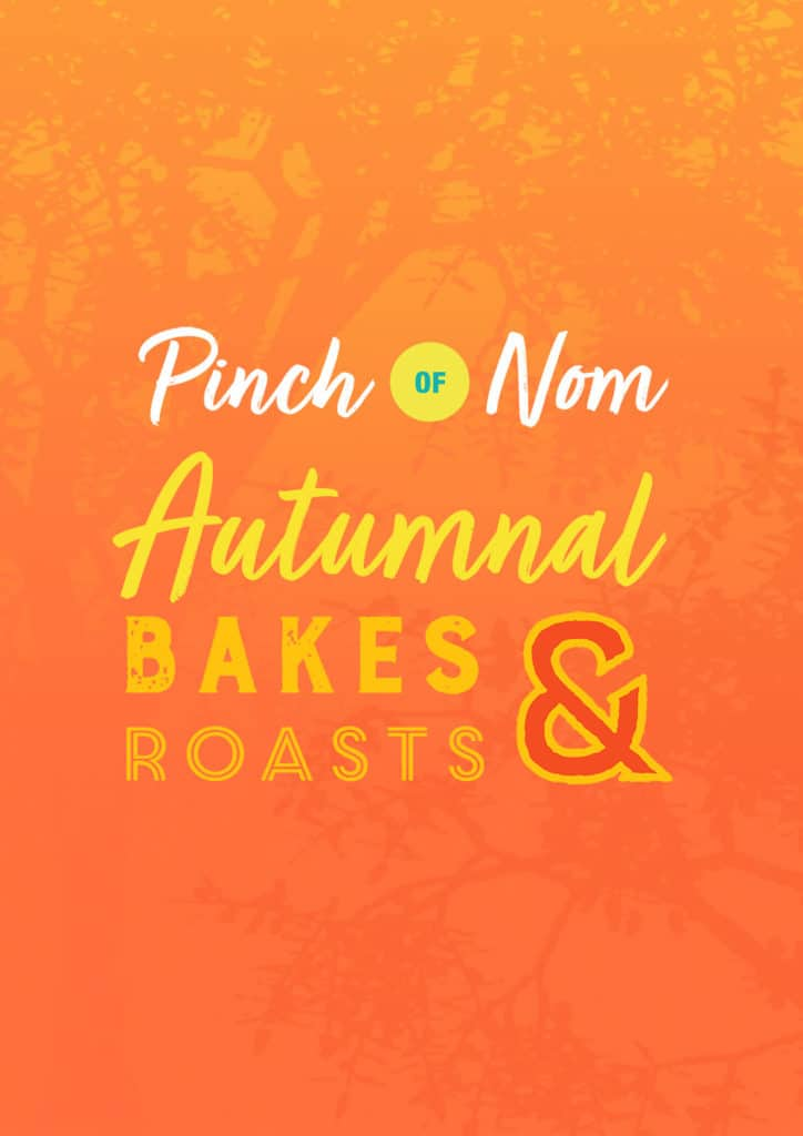 Autumnal Bakes and Roasts - Pinch of Nom Slimming Recipes